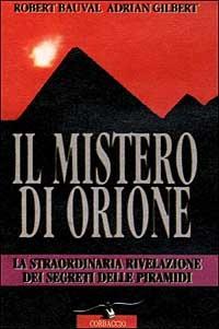 Il mistero di Orione. Alla scoperta dei segreti delle piramidi