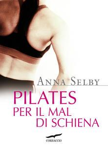 Pilates per il mal di schiena - Anna Selby - copertina