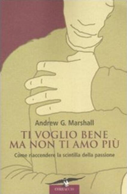 Ti voglio bene ma non ti amo più - Andrew G. Marshall - copertina