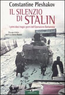 Lpgcsostenible.es Il silenzio di Stalin. I primi dieci tragici giorni dell'Operazione Barbarossa Image