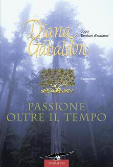 Passione oltre il tempo - Diana Gabaldon - copertina