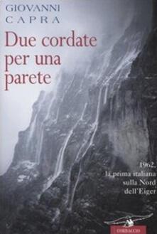 Filmarelalterita.it Due cordate per una parete. 1962, la prima italiana sulla Nord dell'Eiger Image
