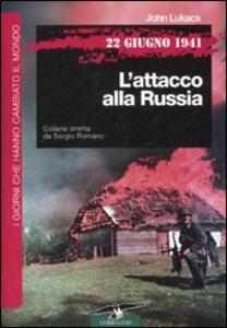 22 giugno 1941. L'attacco alla Russia