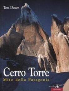 Listadelpopolo.it Cerro Torre. Mito della Patagonia Image