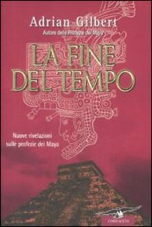 Ristorantezintonio.it La fine del tempo. Nuove rivelazioni sulle profezie dei Maya Image