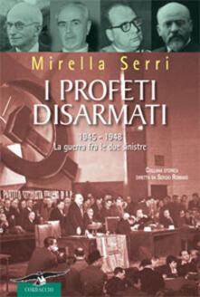Milanospringparade.it I profeti disarmati. 1945-1948, la guerra fra le due sinistre Image