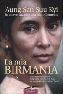 Libro La mia Birmania Aung San Suu Kyi , Alan Clements