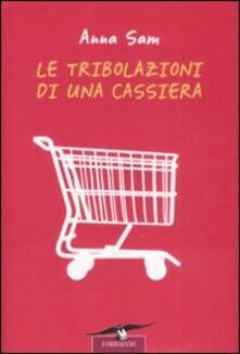 Le tribolazioni di una cassiera - Anna Sam - copertina
