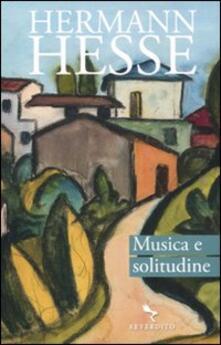 Musica e solitudine. Testo tedesco a fronte - Hermann Hesse - copertina