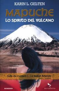 Mapuche. Lo spirito del vulcano