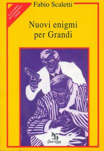 Nuovi enigmi per Grandi