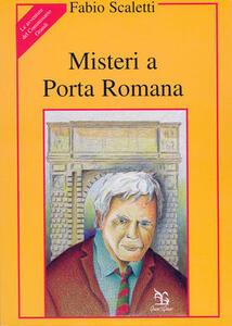 Misteri a Porta Romana