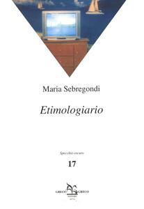 Etimologiario - Maria Sebregondi - copertina