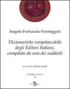 Dizionarietto rompitascabile degli editori italiani, compilato da uno dei suddetti