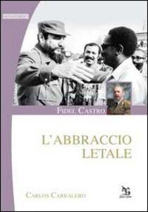 Libro Fidel Castro. L'abbraccio letale Carlos Carralero