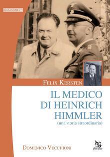 Museomemoriaeaccoglienza.it Felix Kersten. Il medico di Heinrich Himmler (Una storia straordinaria) Image