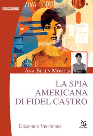 Ana Belén Montes. La spia amricana di Fidel Castro