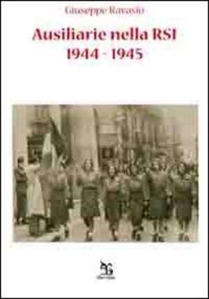 Ausiliarie nelle RSI. 1944-1945