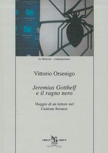 Jeremias Gotthelf e il ragno nero. Viaggio di un lettore nel Cantone bernese