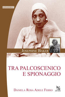 Amatigota.it Josephine Baker. Tra palcoscenico e spionaggio Image