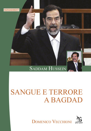Saddam Hussein. Sangue e terrore a Bagdad