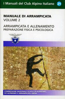 Voluntariadobaleares2014.es Manuale di arrampicata. Vol. 2: Arrampicata e allenamento. Preparazione fisica e psicologica. Image