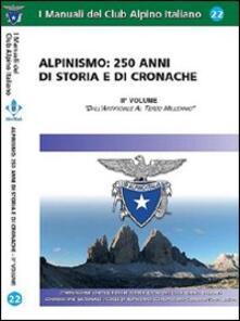 Alpinismo. 250 anni di storia e di cronache. Vol. 2: Dallartificiale al terzo millennio..pdf