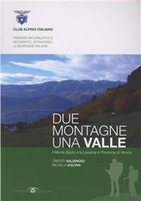 Due montagne, una valle. Il monte Baldo e la Lessinia in provincia di Verona - Valdinoci Oreste Voltan Micaela - wuz.it