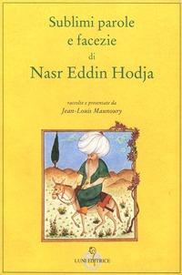 Sublimi parole e facezie di Nasr Eddin Hodja - Maunoury Jean-Louis - wuz.it