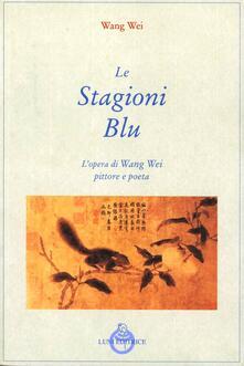 Premioquesti.it Le stagioni blu. L'opera di Wang Wei pittore e poeta Image