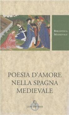Mercatinidinataletorino.it Poesie d'amore nella Spagna medievale Image