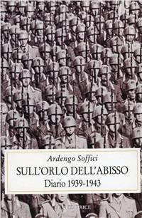 Sull'orlo dell'abisso. Diario 1939-1943