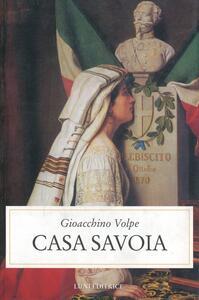 Libro Casa Savoia Gioacchino Volpe
