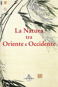 La natura tra Oriente e Occidente