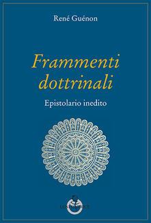 Frammenti dottrinali. Epistolario inedito.pdf