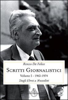 Scritti giornalistici. Vol. 1/1: Dagli ebrei a Mussolini (1960-1974)..pdf
