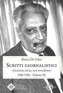 Scritti giornalistici. Vol. 3: Facciamo storia, non moralismo 1989-1996..pdf