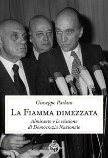 Grandtoureventi.it La fiamma dimezzata. Almirante e la scissione di Democrazia Nazionale Image