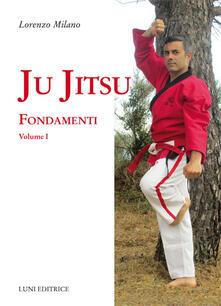 Capturtokyoedition.it Ju jitsu. Vol. 1: Fondamenti. Image