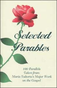 Selected parables. 100 parallels taken from Maria Valtorta's major work on the gospel