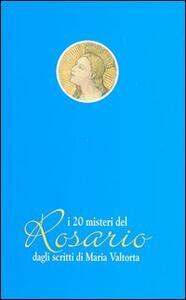 I venti misteri del rosario dagli scritti di Maria Valtorta