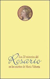 Los veinte misterios del rosario e los escritos de Maria Valtorta