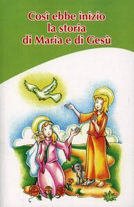 Così ebbe inizio la storia di Maria e Gesù