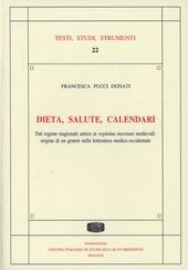 Dieta, salute, calendari. Dal regime stagionale antico ai regimina mensium medievali: origine di un genere nelle letteratura medica