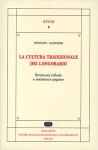 La cultura tradizionale dei longobardi. Struttura tribale e resistenze pagane