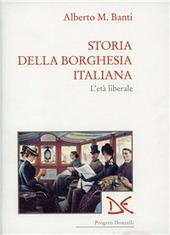 Storia della borghesia italiana. L'eta liberale (1961-1922)