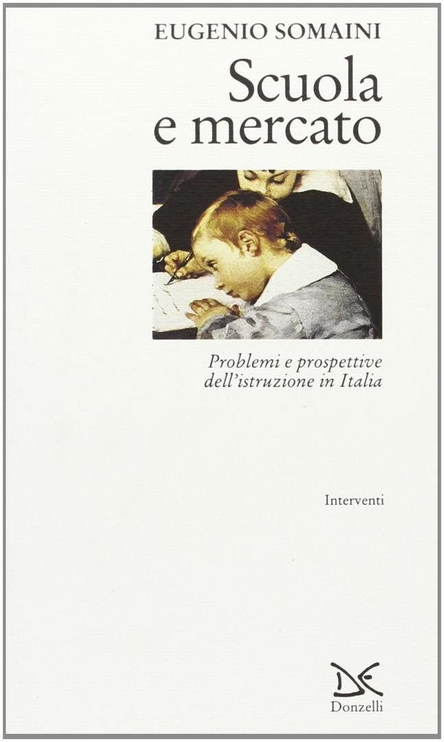 Scuola e mercato. Problemi e prospettive dell'istruzione in Italia