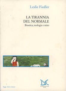 Antondemarirreguera.es La tirannia del normale. Bioetica, teologia e mito Image