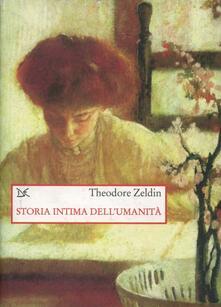 Storia intima dell'umanità - Theodore Zeldin - copertina