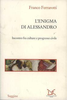 L enigma di Alessandro. Incontri fra culture e progresso civile.pdf